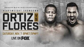 PBC ON FOX Ortiz vs Flores